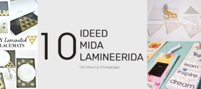 10 ideed mida lamineerida !